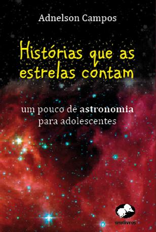 Histórias que as estrelas contam - um pouco de astronomia para adolescentes
