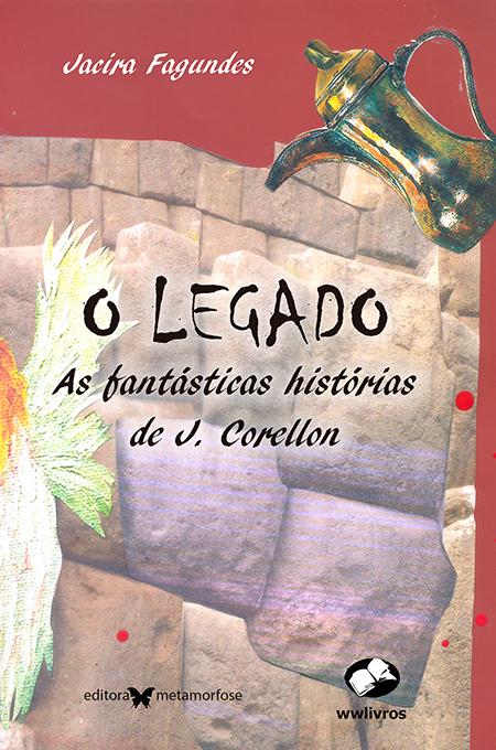 O legado - as fantásticas histórias de J. Corellon